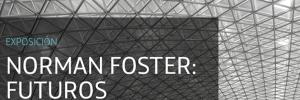 NORMAN FOSTER. FUTUROS COMUNES